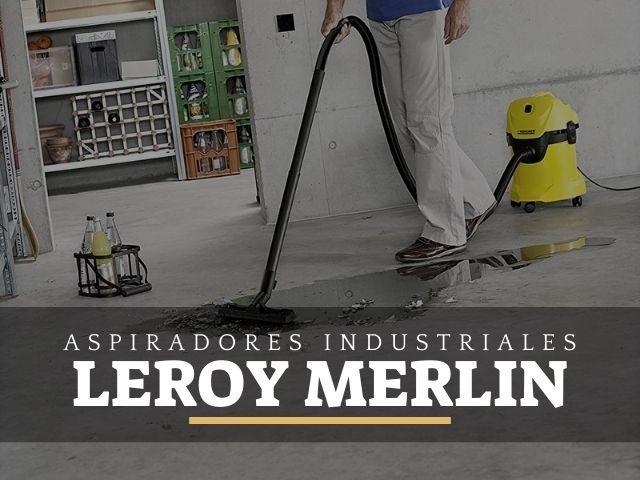 los mejores aspiradores industriales leroy merlin